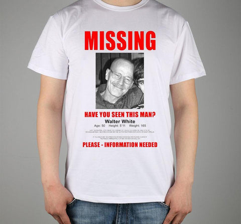 "BB ""have you seen this man?"" Walter White missing T-shirt"