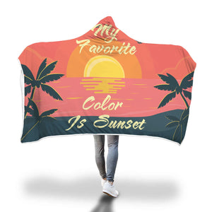 My Favorite Color Is Sunset Hooded Blanket