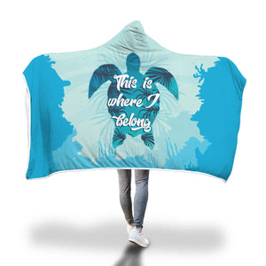 This Is Where I Belong Hooded Blanket