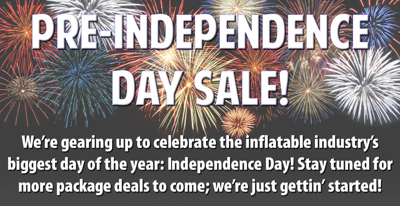 Pre-Independence Day Sale! We're gearing up to celebrate the inflatable industry's biggest day of the year: Independence Day! Stay tuned for more package deals to come; we're just gettin' started!