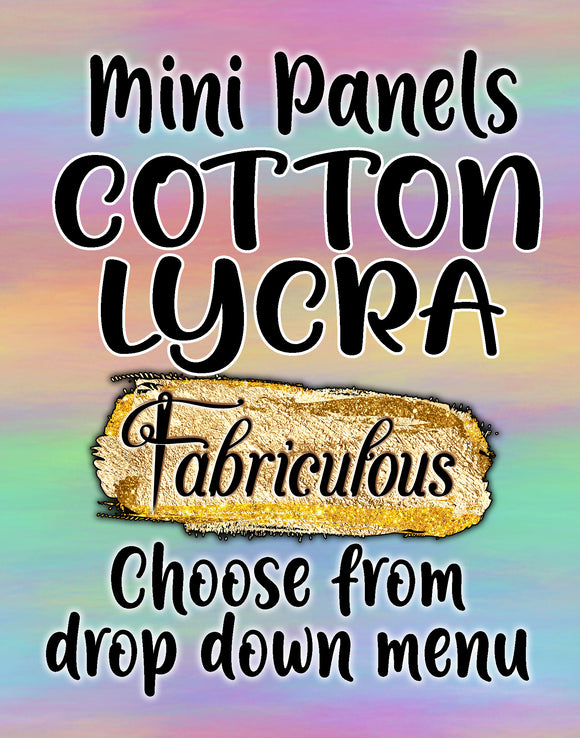 Faves- COTTON LYCRA- mini panel