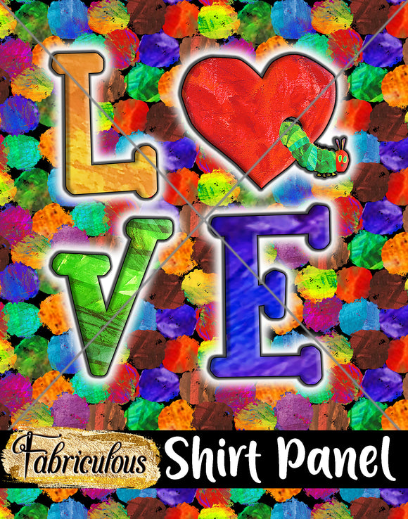 Faves- Caterpillar Love Shirt Panel