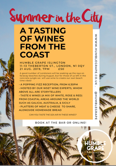 A Tasting of Wines from the Coast (Summer in the City) at Humble Grape Islington