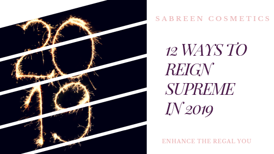 12 Ways to Reign Supreme in 2019