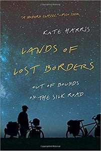 Lands of Lost Borders: Out of Bounds on the Silk Road