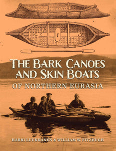 Bark Canoes & Skin Boats of Northern Eurasia