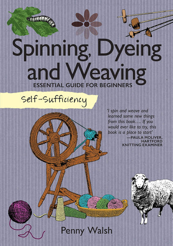 Self-Sufficiency: Spinning, Dying & Weaving