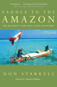 Paddle to the Amazon - Don Starkell