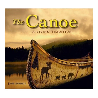 The Canoe - A Living Tradition