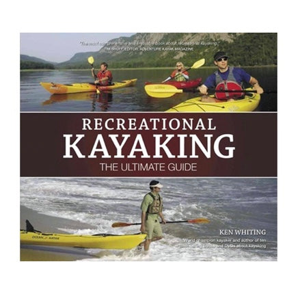 Recreational Kayaking: Ultimate Guide