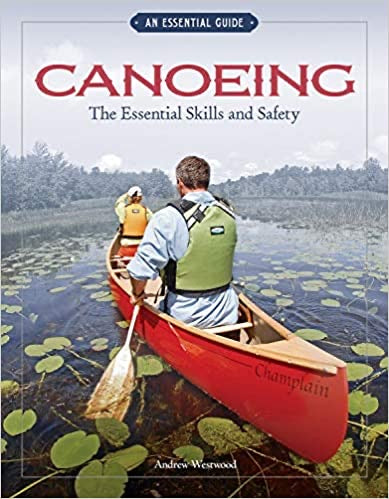 Canoeing: Essential Skills & Safety