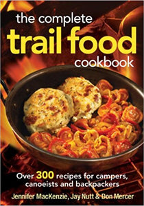 The Complete Trail Food Cookbook