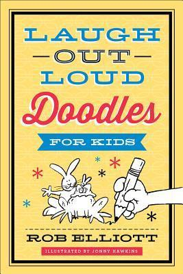 Laugh-Out-Loud Doodles for Kids By Rob Elliott