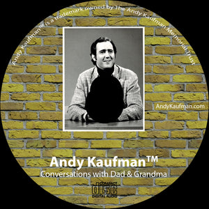 Andy Kaufman™ - Conversations with Dad and Grandma (CD)