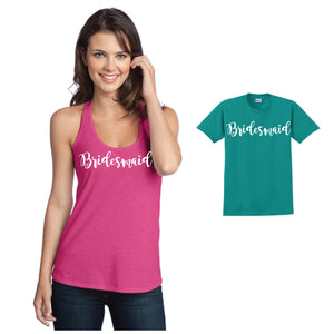 BRIDAL, Bridesmaid Tank or Tee