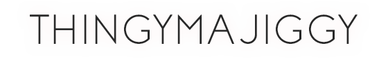 THINGYMAJIGGY