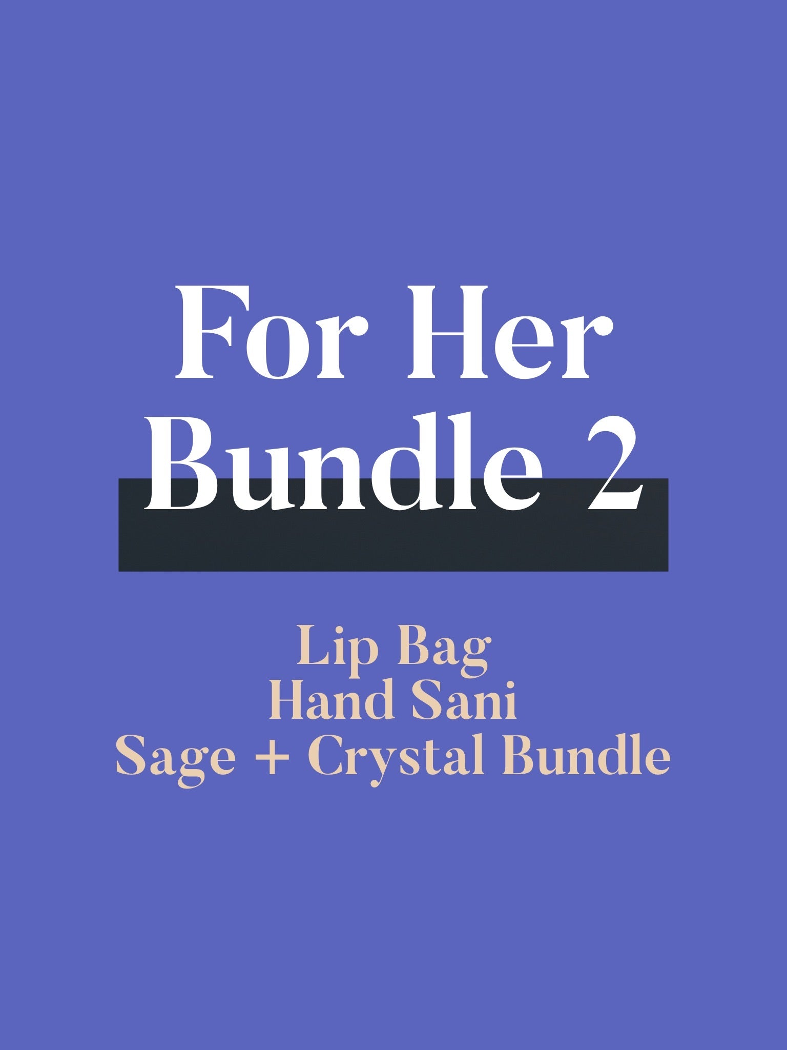 For Her Bundle 2