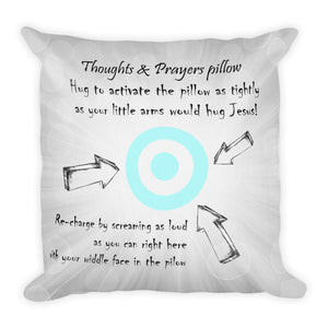 The Thoughts & Prayers pillow!