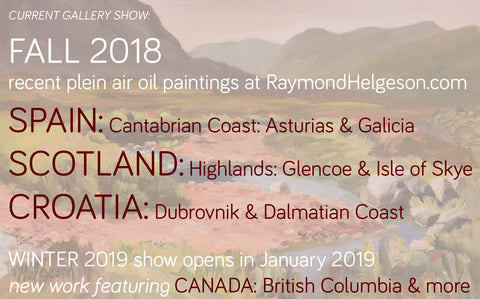 Plein Air Paintings of Spain, Scotland and Croatia now at Raymond Helgeson .com