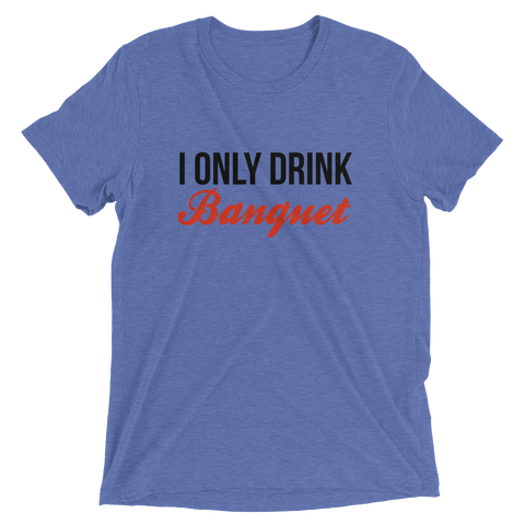 I Only Drink Banquet Coors Beer Shirt