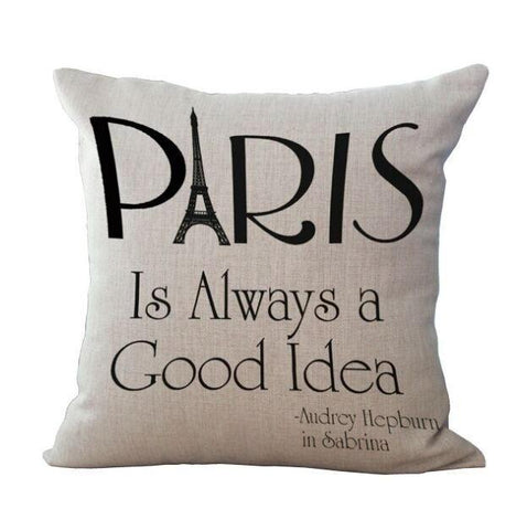 "Housse d'oreiller ""Paris is always a good idea"" 45 x 45 cm - Ma Deco Maison"