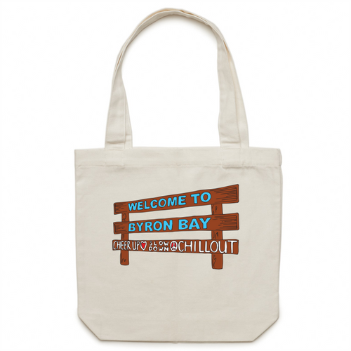 Iconic Byron Bay Cheer Up, Slow Down & Chill Out sign Canvas Tote Bag