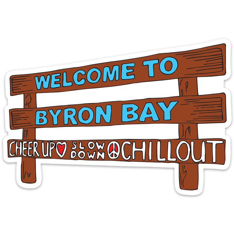Iconic Byron Bay Cheer Up, Slow Down & Chill Out sign sticker