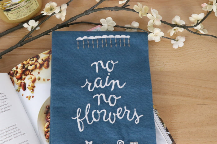 Kitchen Towel - No Rain No Flowers