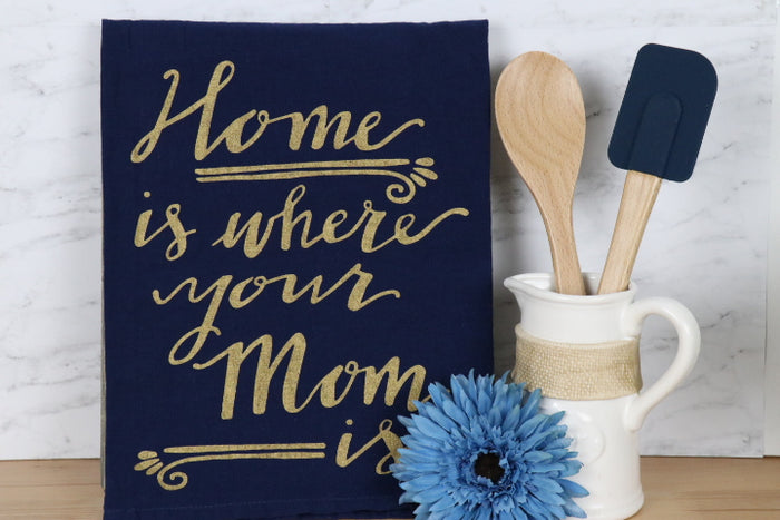 Kitchen Towel - Home is Where Mom is