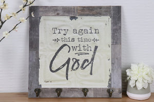Wall Sign - Try . .with GOD