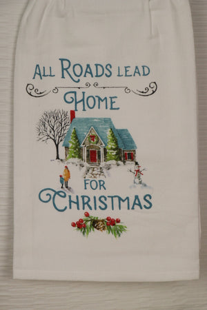 Flour Sack Towel- All Roads Lead Home For Christmas