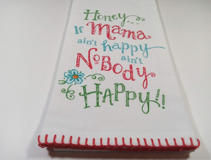 Flour Sack Towel - Honey... if Mama Ain't Happy