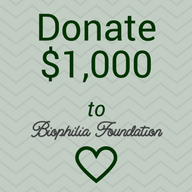 Donate $1,000 to Biophilia Foundation 501(c)3
