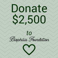 Donate $2,500 to Biophilia Foundation 501(c)3