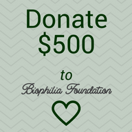 Donate $500 to Biophilia Foundation 501(c)3