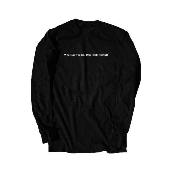 Whatever You Do Long Sleeve