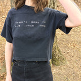 Theres more to life than this Vintage black cotton Hand sewn top