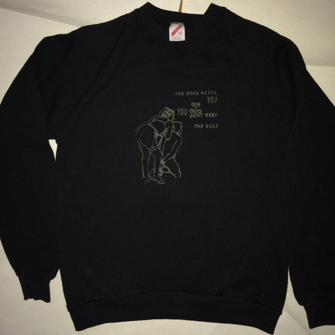 The Boss Needs You Hand Printed on Vintage Sweater