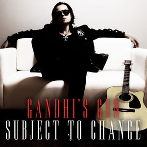 "Gandhi's Gun ""Subject to Change"" Album"