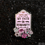 Here Lies My Faith Enamel Pin