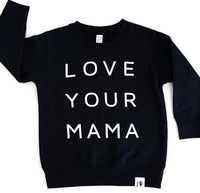 LOVE YOUR MAMA-SWEATSHIRT