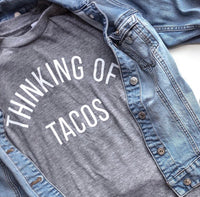 THINKING OF TACOS - T-SHIRT