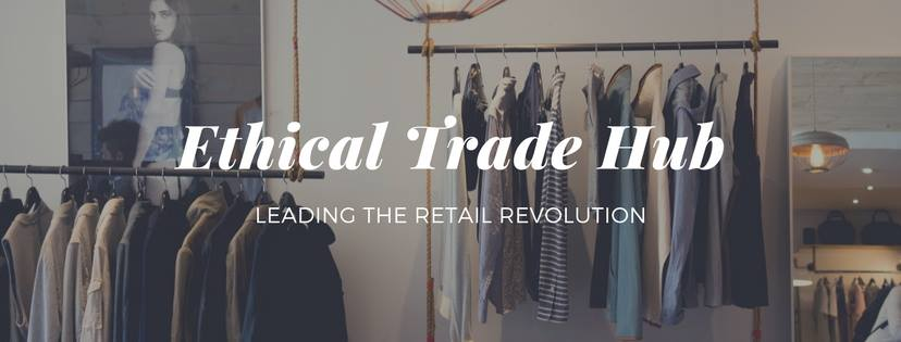 The Ethical Trade Hub: Leading the Retail Revolution!
