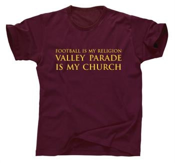 Football Is My Religion - Valley Parade is My Church T-Shirt