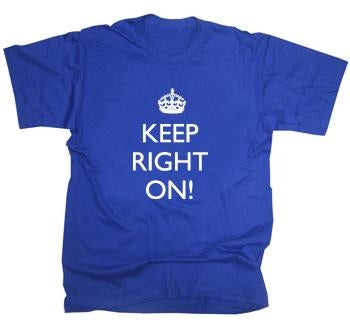 Keep Calm Keep Right On T-Shirt