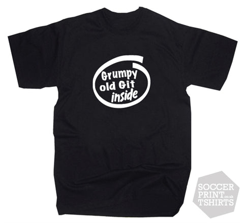 Funny Grumpy Old Git Inside T-Shirt - Perfect Birthday Gift