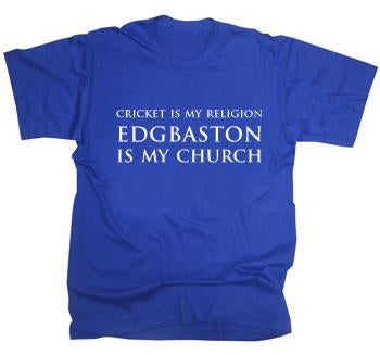 Cricket is My Religion Edgbaston Is My Church T-Shirt