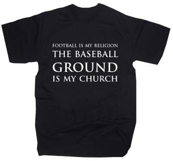 Football Is My Religion - The Baseball Ground is My Church T-Shirt