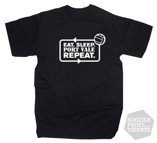 Eat Sleep Port Vale Repeat Football T-Shirt