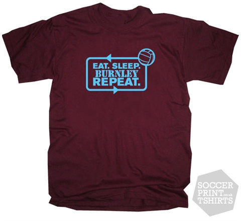 Eat Sleep Burnley Repeat Football T-Shirt